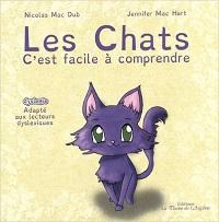 Les Chats, c'est facile à comprendre – CP – Livre adapté DYS
