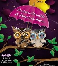 Madame Chouette et Monsieur Hibou – CP –  Livre adapté DYS
